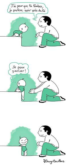 Prendre confiance en soi dès le 1er âge. Nos paroles et nos attitudes ont de l'importance.