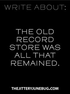 All that remained of what? Do they really sell records? Why is this unusual?  Write | Create | Inspire  #amwriting #writerslife #writingprompt