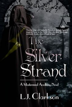 The Silver Strand by L.J.Clarkson.The book was a fun read for me because of the magic part of it and there was the right amount of humor mixed into it. Isabelle is a great main character. Review by This Kid Reviews Books.