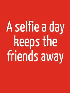 Top Inspirational Selfie Related Quotes