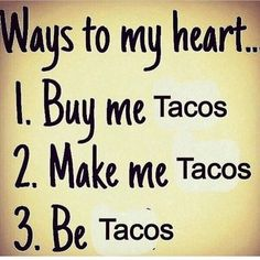I want someone to look at me the way I look at tacos. I ❤ tacos! Taco Love, Lets Taco Bout It, My Taco, Funny Taco Memes, Taco Humor, Tacos Funny, Taco Puns, Hilarious Sayings, Taco Pictures