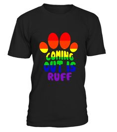 Dog Gay Pride- Coming Out is Ruff - Pet Pride Gifts T-Shirt - Limited Edition