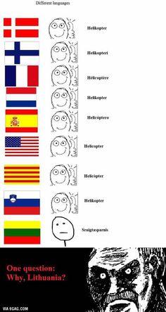 From helikopter- TO sraigtasparnis Different language Lithuania Hetalia, Lithuania Flag, Kaunas Lithuania, Lithuania Travel, Funny Relatable Memes, Funny Jokes, Hilarious, Funny Gifs, Funny Shit