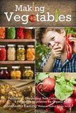 Making Vegetables (Vol 3) (Hardcover) by Shoshanna Easling