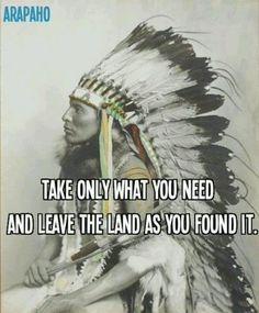 take only what you need and leave the land as you found it - native american Arapaho Indian… find authentic vintage Native American jewelry from the sellers on www.rubylane.com @rubylanecom