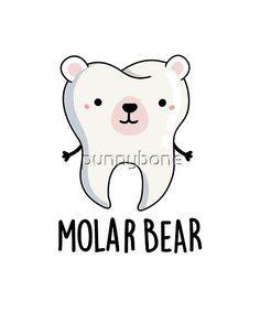 Cute Puns, Funny Puns, Bear Puns, Teeth Drawing, Cute Tooth, Pun Gifts, Cute Polar Bear, Cute Doodles, Print Ideas