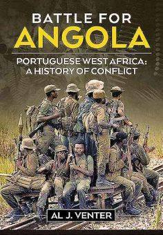 Buy Battle For Angola: The End of the Cold War in Africa c by Al J. Venter and Read this Book on Kobo's Free Apps. Discover Kobo's Vast Collection of Ebooks and Audiobooks Today - Over 4 Million Titles! African History, Women In History, Black History, British History, Ancient History, History Books, World History, Defence Force, Books