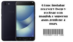 Instalar recovery twrp y rootear asus zenfone 4 max