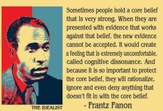 """The work of introspection and one of your greatest advantages because it comes so naturally to you...(Frantz Fanon """"cognitive dissonance"""")"""