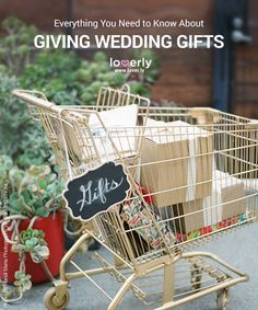 Everything You Need to Know About Giving Wedding Gifts