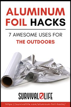 Take these aluminum foil hacks because you never know when they could be handy around your home or in a survival situation! #survivallife #survival #preparedness #survivalist #prepper #camping #outdoors #spring #outdoorsurvival #aluminumfoilhacks #survivalhacks
