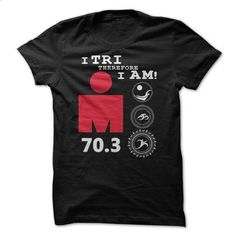 T Shirt I TRI THEREFORE I AM Triathlon IRONMAN 70.3 - #teen #army t shirts. ORDER NOW => https://www.sunfrog.com/Sports/T-Shirt-I-TRI-THEREFORE-I-AM-Triathlon-IRONMAN-703.html?60505