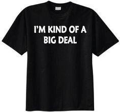 Im Kind of a Big Deal T-shirt (Medium Black)