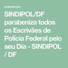 SINDIPOL/DF parabeniza todos os Escrivães de Polícia Federal pelo seu Dia - SINDIPOL / DF