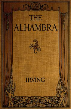 'The Alhambra' by Washington Irving. Illustrated by Norman Irving Black. Ginn and Co., Boston, 1915