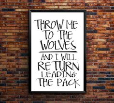 PRINTABLE ART Throw Me To The Wolves And I Shall by mixarthouse