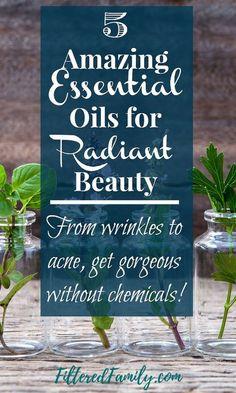 5 Amazing Essential Oils for Radiant Beauty   via http://FilteredFamily.com
