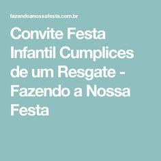 Convite Festa Infantil Cumplices de um Resgate - Fazendo a Nossa Festa
