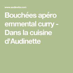 Bouchées apéro emmental curry - Dans la cuisine d'Audinette