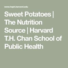 Sweet Potatoes | The Nutrition Source | Harvard T.H. Chan School of Public Health Autoimmune Paleo, Root Vegetables, Public Health, Sweet Potato, Potatoes, Nutrition, Diet, Harvard, Cooking