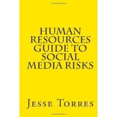Human Resources Guide to Social Media Risks (Paperback) http://www.amazon.com/dp/1456533126/?tag=dismp4pla-20