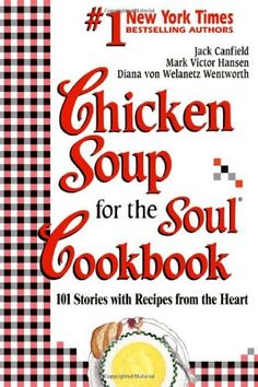 Chicken Soup for the Soul Cookbook: 101 Stories with Recipes from the Heart by Jack Canfield, http://www.amazon.com/dp/1558743545/ref=cm_sw_r_pi_dp_uqYhrb0MNPD6R