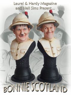 Laurel and Hardy Bonnie Scotland Busts by Neil Sims. GO HERE: http://www.laurelandhardy.org/Bonnie_Busts.html