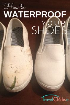 How to make your shoes waterproof for travel with Rustoleum - Wow, huge difference. #travelgear