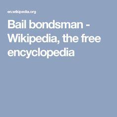 Bail bondsman - Wikipedia, the free encyclopedia