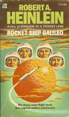 Robert A. Heinlein - Rocket Ship Gallileo - cover artist  Steele Savage