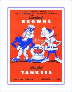 Vintage Cleveland Browns vs NY Yankees All-American Game Day Program Poster. It makes a lasting gift for any Cleveland Browns football fan. Football Wall, Nfl Football, Cleveland Browns Game, American Games, Nfl Pro, Football Program, Ny Yankees, Confidence, Satin