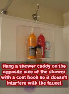 Hang a shower caddy on the opposite side of the shower with a coat hook so it doesnt interfere with the faucet- Duh! And stuff doesnt get all mildewy and gross. Or even better if you have an rain shower head and have no place to hang a shower caddy. Bathroom Organization, Organization Hacks, Bathroom Storage, Bathroom Ideas, Organizing Tips, Shower Organizing, In Shower Storage, Hanging Shower Caddy, Organized Bathroom
