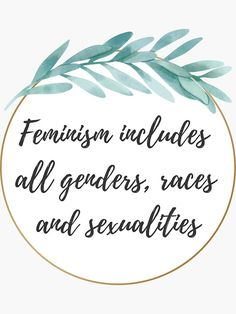 """""""Feminism includes all genders, races and sexualities"""" Sticker by Michaela-S 