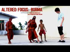 Altered Focus: Burma -- war-torn country, full of terror? OR wonderful culture, with truly friendly people? - BELIEF, HOPE