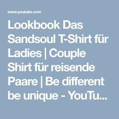 Lookbook Das Sandsoul T-Shirt für Ladies   Couple Shirt für reisende Paare    Be different be unique - YouTube