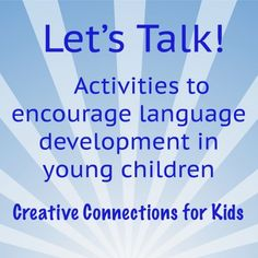 Activities to encourage language development in young children