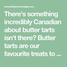 There's something incredibly Canadian about butter tarts isn't there? Butter tarts are our favourite treats to make and share. Canadian Butter Tarts, Best Butter, Xmas Food, Cooking With Kids, Sweets, Baking, Breakfast, Tips, Desserts