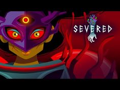 Drinkbox Studios Has Graced Severed With A Switch Launch Trailer