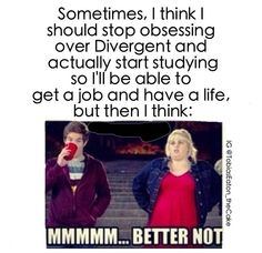 Mmmmhmmm. This sounds like me;) This is probably the best Divergent pic yet.