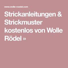 Strickanleitungen & Strickmuster kostenlos von Wolle Rödel »