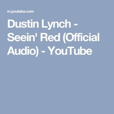 Dustin Lynch - Seein' Red (Official Audio) - YouTube