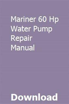 Mariner 60 Hp Water Pump Repair Manual | laroceskons | Repair