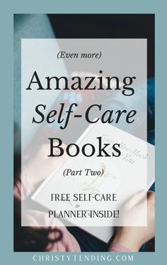 Even more amazing self-care books (part two in a series). Plus download the free self-care planner! >> www.christytending.com