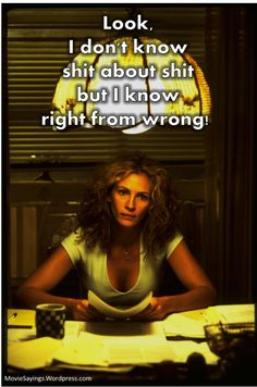 Erin Brockovich (2000) great movie, love this quote