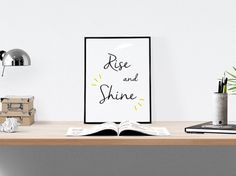 Check out this item in my Etsy shop https://www.etsy.com/listing/229751568/rise-and-shine-print-wall-print-wall-art
