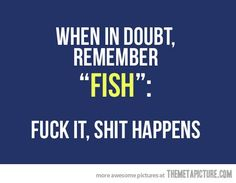 """remember the """"FISH"""" :)"""