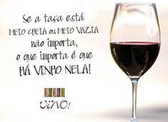 Há vinho na taça e isso é que importa