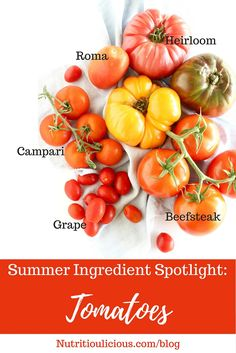Learn about the varieties, health benefits, and culinary uses of fresh, summer tomatoes. Then enjoy a delicious and healthy tomato…
