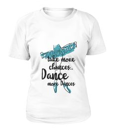 "# Take more chances, Dance more dances .  Special Offer, not available in shopsComes in a variety of styles and coloursBuy yours now before it is too late!For Store >> https://www.teezily.com/stores/dancetee Secured payment via Visa / Mastercard / Amex / PayPal / iDealHow to place an order Choose the model from the drop-down menu Click on ""Buy it now"" Choose the size and the quantity Add your delivery address and bank details And that's it! Dancehall, dancefloor, dance with me, dance music…"