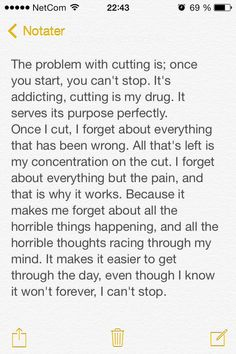 I haven't cut for three or so years now, but I still think about it every single day.